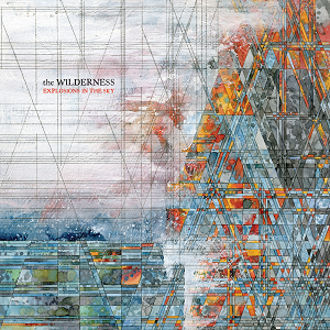 The Wilderness - Explosions in the sky small